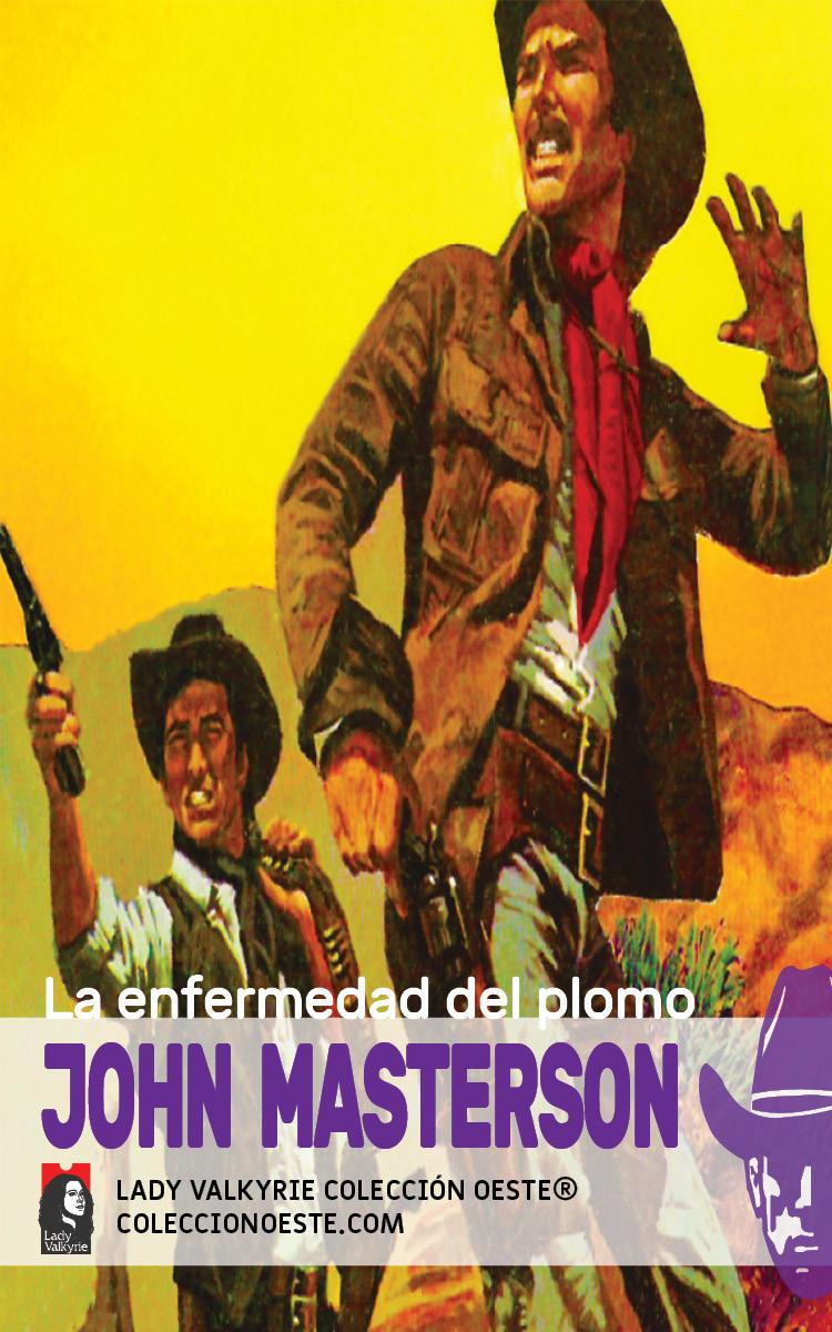 La enfermedad del plomo (Colección Oeste)
