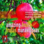 Amazing Fruits ~ Frutas Maravillosas (English – Español) (Lady Valkyrie Bilingual Education for Kids)